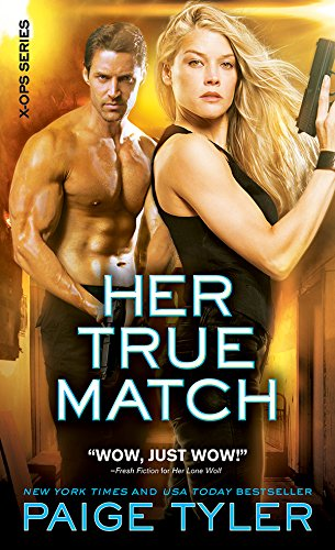 Her True Match (X-Ops Book 6) Tyler, Paige