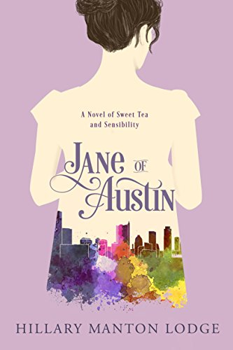 Jane of Austin: A Novel of Sweet Tea and Sensibility Manton Lodge, Hillary