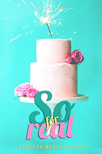 SO FOR REAL: A Sugar Baby Novella Rebekah Weatherspoon