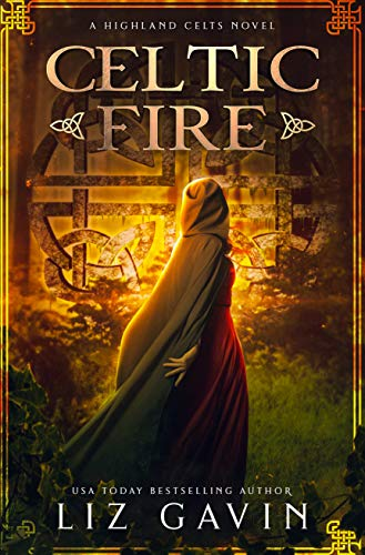 Celtic Fire: Highland Celts Series - Book 1 Liz Gavin