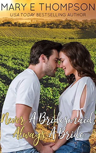 Never a Bridesmaid, Always a Bride (Raise a Glass Book 1) Thompson, Mary E