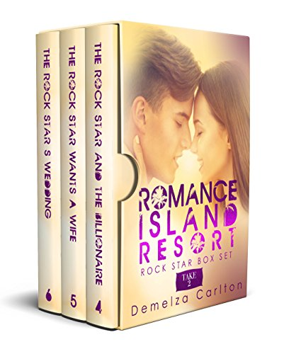Romance Island Resort Rock Star Box Set: Take 2 (Romance Island Resort Box Set Series) Demelza Carlton