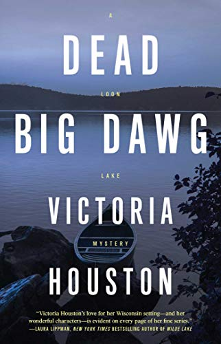 Dead Big Dawg (A Loon Lake Mystery Book 19)  Victoria Houston