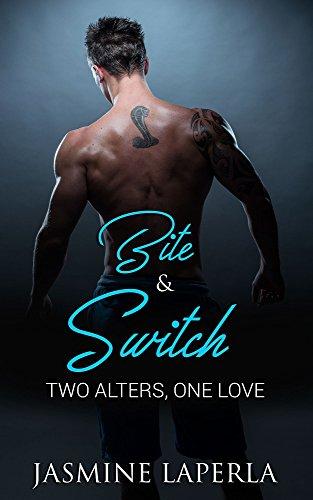 BITE & SWITCH: BOOK 1 (Split Series): Two Alters, One Love LaPerla, Jasmine
