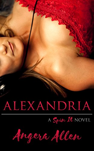 Alexandria (Spin It Series Book 1) Angera Allen