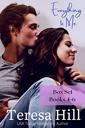 Everything to Me - Box Set (Books 4-6) Teresa Hill
