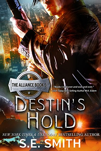 Destin's Hold: Science Fiction Romance (The Alliance Book 5) S.E. Smith