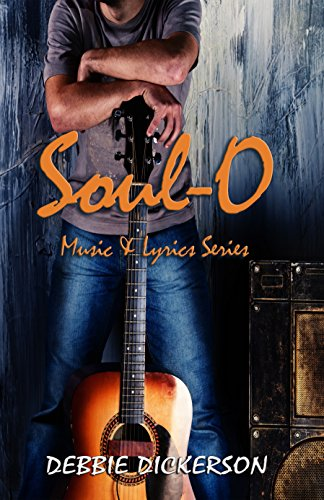Soul-O (Music & Lyrics Book 2) Dickerson, Debbie