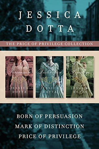 The Price of Privilege Collection: Born of Persuasion / Mark of Distinction / Price of Privilege Dotta, Jessica