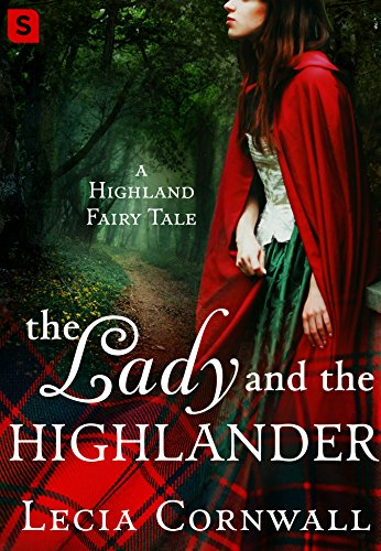 The Lady and the Highlander (A Highland Fairytale) Cornwall, Lecia