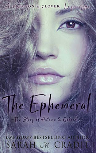 The Ephemeral (A Crimson & Clover Lagniappe) Sarah M. Cradit & Kathy Lapeyre
