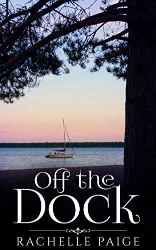 Off the Dock: True North 3.5 Rachelle Paige