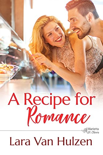 A Recipe for Romance (The Bachelor Bake-Off Book 5) Van Hulzen, Lara