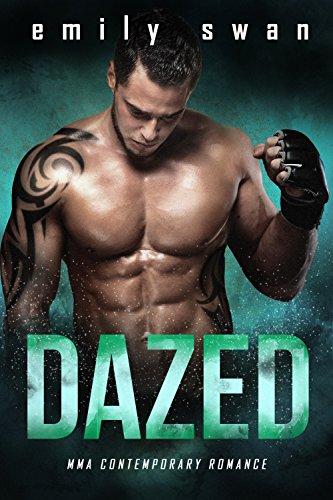 Dazed (An MMA Contemporary Romance Book 1) Emily Swan