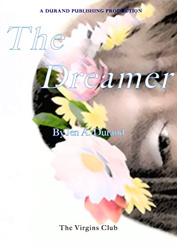 The Dreamer (The Virgin's Club Book 3) Durand, Jen A.