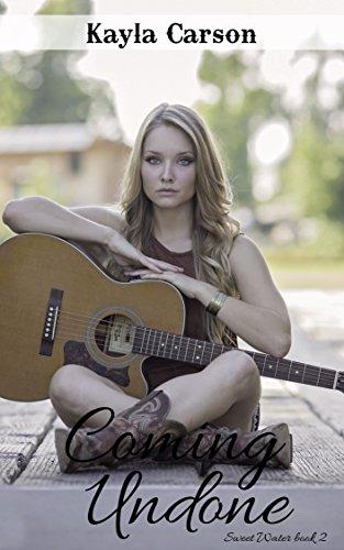 Coming Undone (Sweet Water Book 2) Kayla Carson