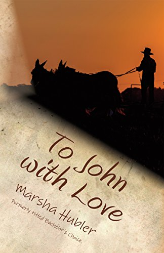 To John With Love: Book 2 in the Loves of Snyder County Series Hubler, Marsha