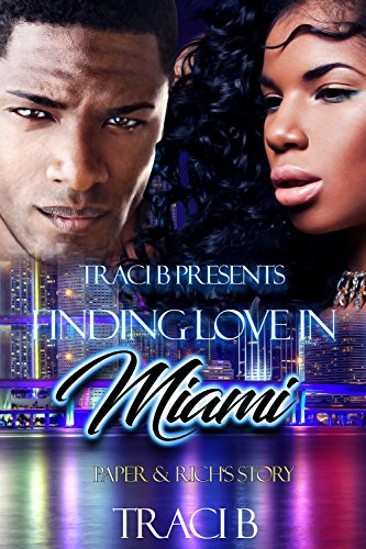 Finding Love in Miami: Paper & Rich's Story: My Miami Rude Boy Spin-Off B, Traci