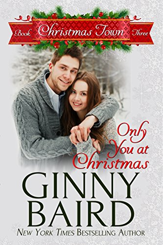 Only You at Christmas (Christmas Town Book 3) Baird, Ginny