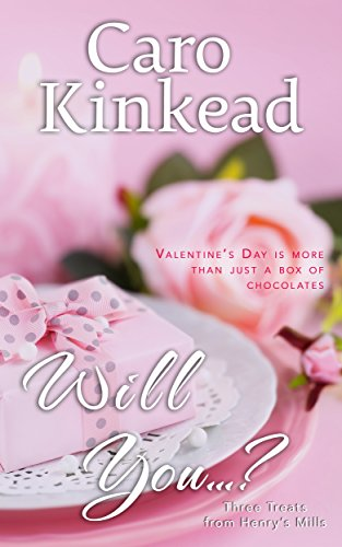 Will You... (Welcome to Henry's Mills Book 0) Kinkead, Caro