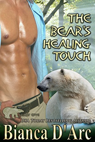 The Bear's Healing Touch (Grizzly Cove Book 7) D'Arc, Bianca