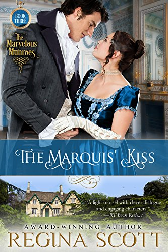The Marquis' Kiss (The Marvelous Munroes Book 3) Scott, Regina