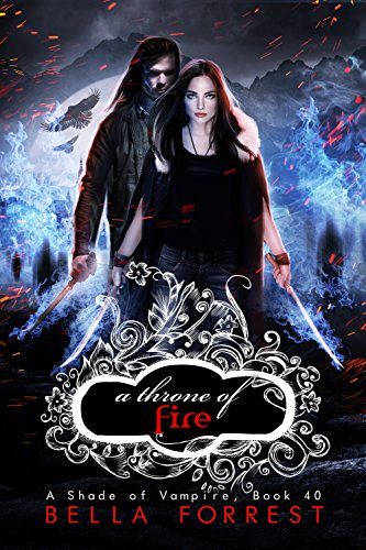 A Shade of Vampire 40: A Throne of Fire Bella Forrest