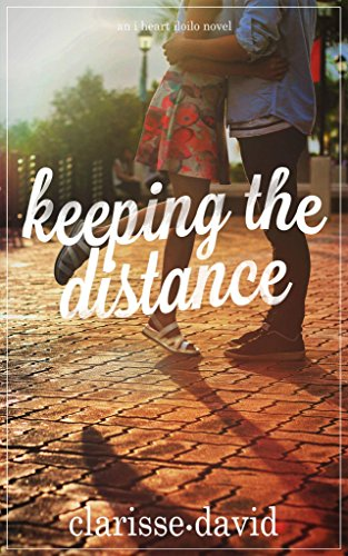 Keeping the Distance (I Heart Iloilo Book 1) David, Clarisse