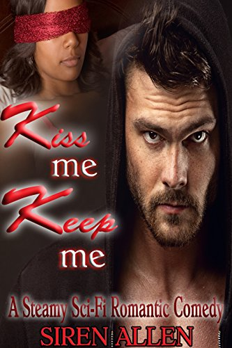 Kiss Me, Keep Me: BWWM Sci-Fi Romance (Mechanical Men Series Book 2) Allen, Siren