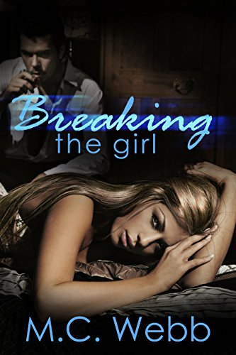 Breaking the Girl M. C. Webb