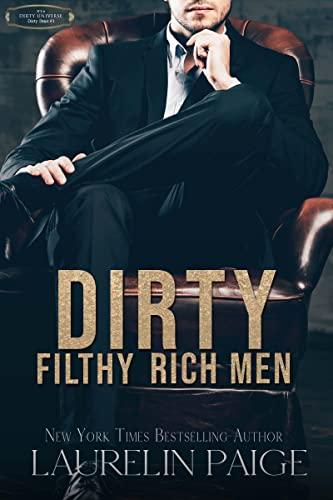 Dirty Filthy Rich Men (Dirty Duet Book 1)