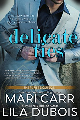 Delicate Ties (Trinity Master Book 8) Carr, Mari Dubois, Lila
