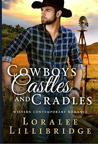 Cowboys, Castles and Cradles Loralee Lillibridge