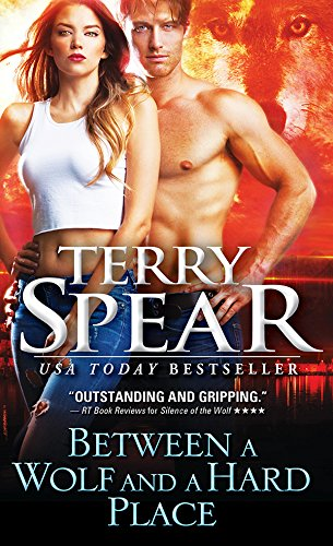 Between a Wolf and a Hard Place (Silver Town Wolf Book 7) Spear, Terry