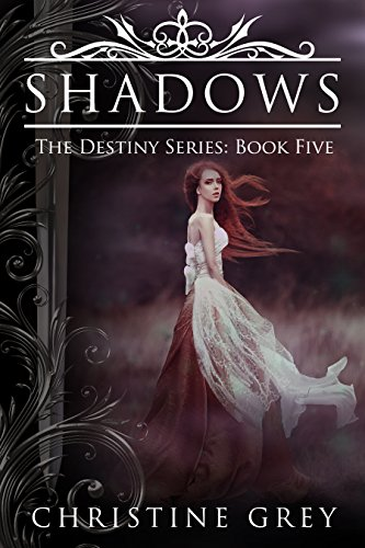 Shadows (The Destiny Series Book 5) Grey, Christine
