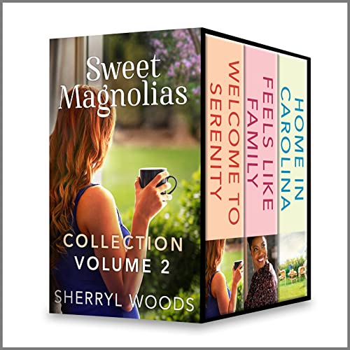 Sweet Magnolias Collection Volume 2: Feels Like Family\Welcome to Serenity\Home in Carolina (A Sweet Magnolias Novel) Woods, Sherryl
