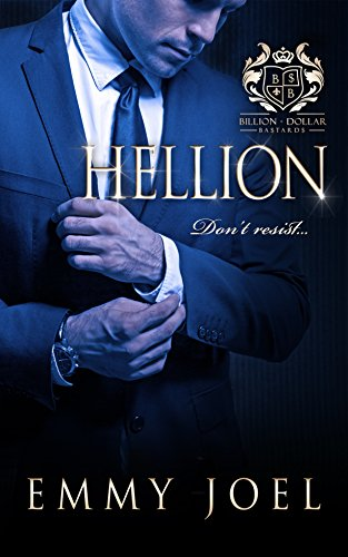 Hellion (Billion-Dollar Bastards Book 1) Joel, Emmy