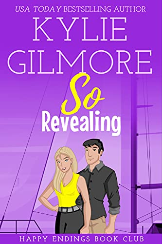 So Revealing (Happy Endings Book Club, Book 3) Gilmore, Kylie