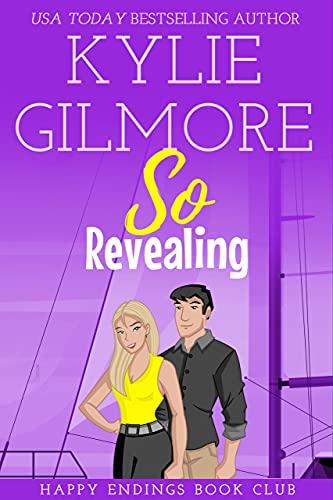 So Revealing (Happy Endings Book Club, Book 3) Gilmore, Kylie