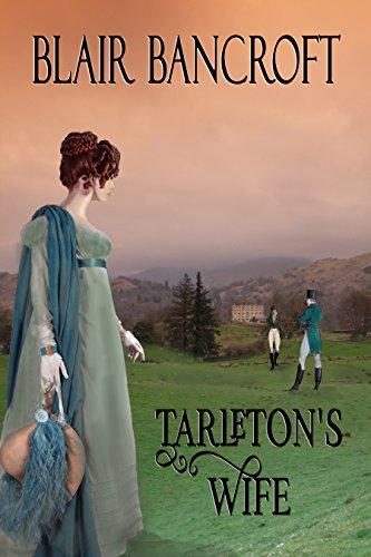 Tarleton's Wife (The Regency Warrior Series Book 2) Bancroft, Blair