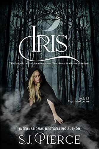 Iris: A Novella: The Captivated Series - Book 1.5 Pierce, S.J.