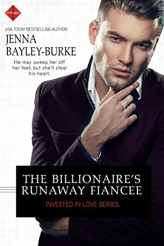 The Billionaire's Runaway Fiancée Jenna Bayley-Burke