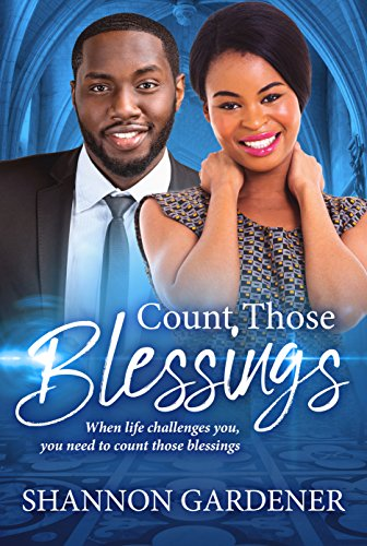 Count Those Blessings (A Clean Christian African American Romance Book 2) Gardener , Shannon Club, African American