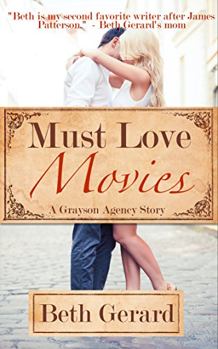 Must Love Movies (Grayson Agency Book 3) Beth Gerard