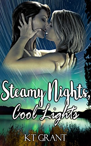 Steamy Nights, Cool Lights Kt Grant