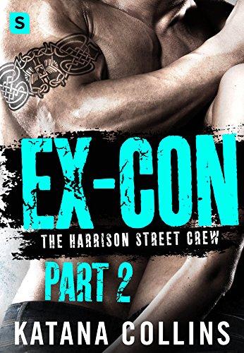 Ex-Con: Part 2: The Harrison Street Crew Collins, Katana