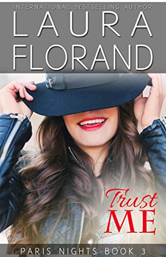 Trust Me (Paris Nights Book 3) Florand, Laura