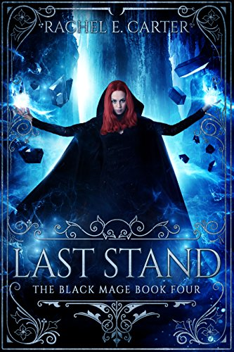 Last Stand (The Black Mage Book 4) Carter, Rachel E.