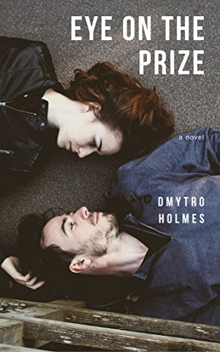 Eye on the Prize: A Novel Dmytro Holmes