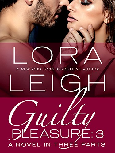 Guilty Pleasure: Part 3 (Bound Hearts) Lora Leigh